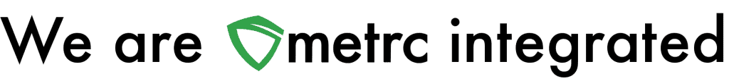 We are Metrc Integrated